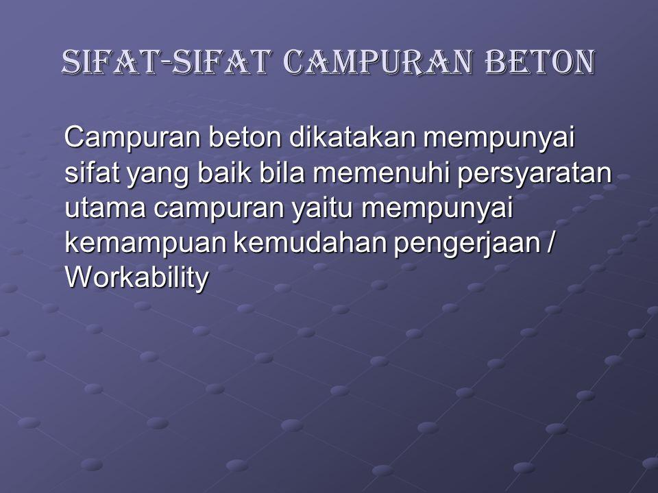 SIFAT-SIFAT CAMPURAN BETON
