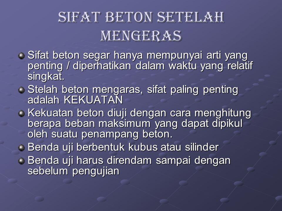 SIFAT BETON SETELAH MENGERAS