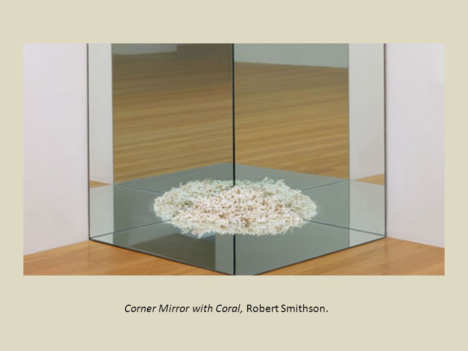 Corner Mirror with Coral, Robert Smithson.