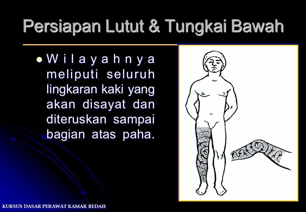 Persiapan Lutut & Tungkai Bawah