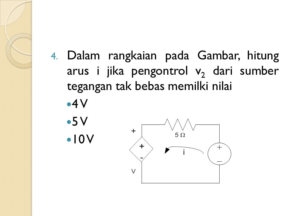 Dalam rangkaian pada Gambar, hitung arus i jika pengontrol v2 dari sumber tegangan tak bebas memilki nilai