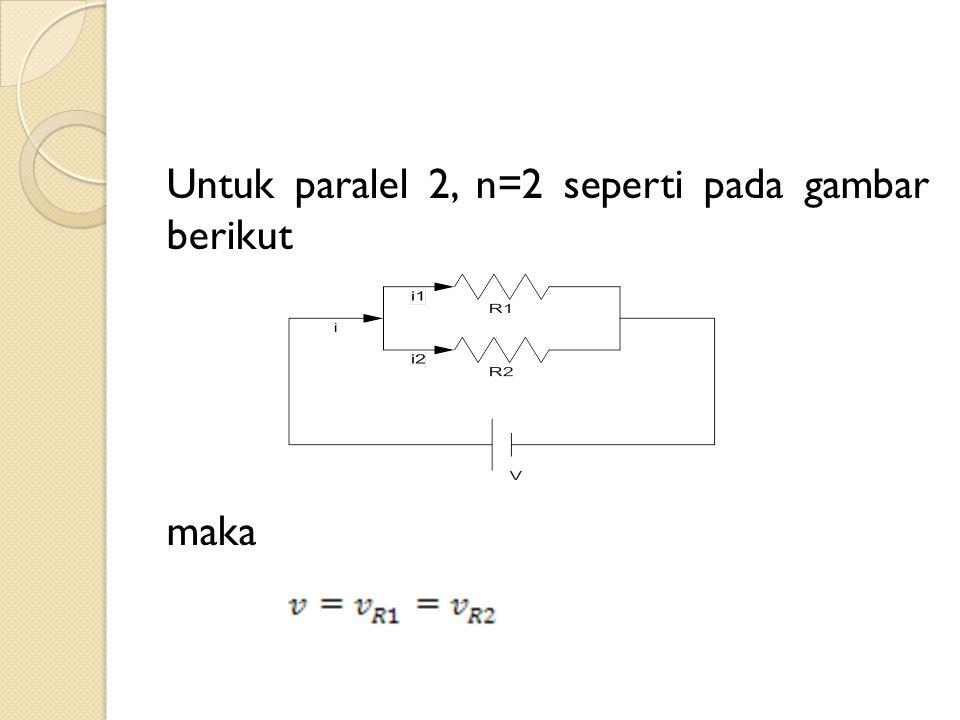 Untuk paralel 2, n=2 seperti pada gambar berikut maka