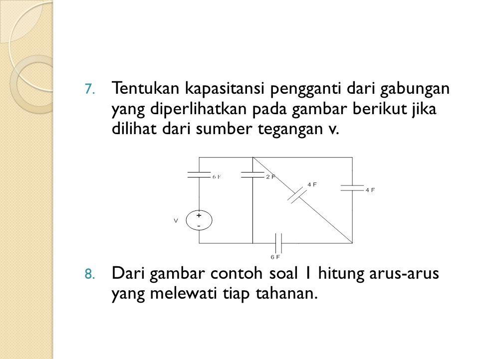 Tentukan kapasitansi pengganti dari gabungan yang diperlihatkan pada gambar berikut jika dilihat dari sumber tegangan v.