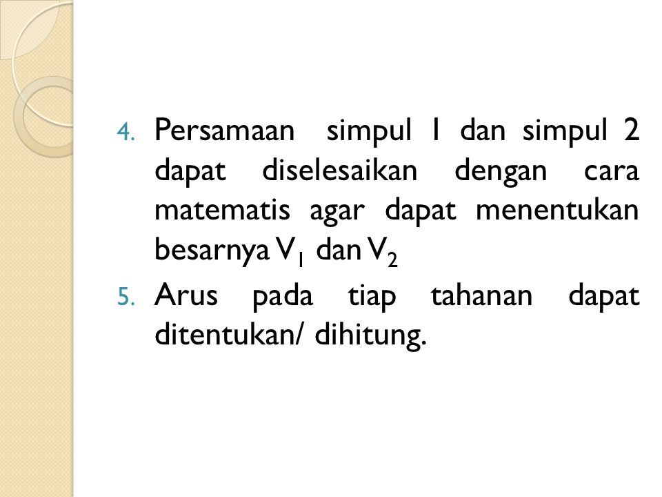Persamaan simpul 1 dan simpul 2 dapat diselesaikan dengan cara matematis agar dapat menentukan besarnya V1 dan V2