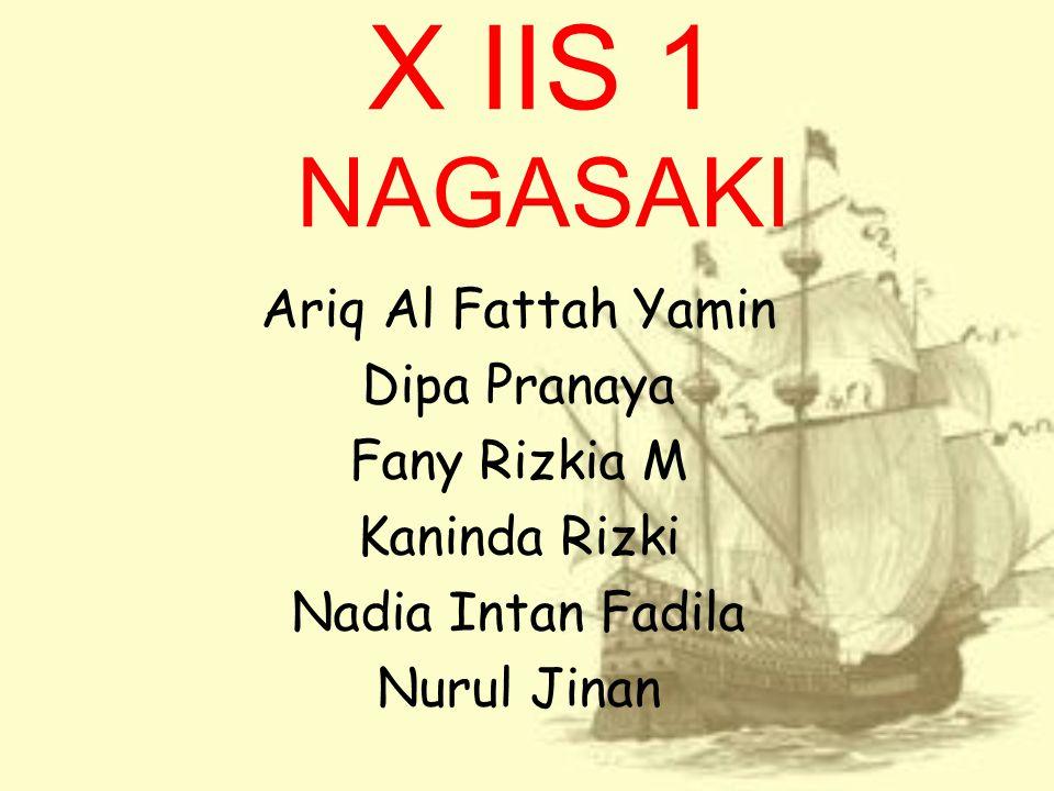 X IIS 1 NAGASAKI Ariq Al Fattah Yamin Dipa Pranaya Fany Rizkia M