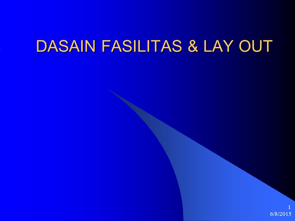 DASAIN FASILITAS & LAY OUT