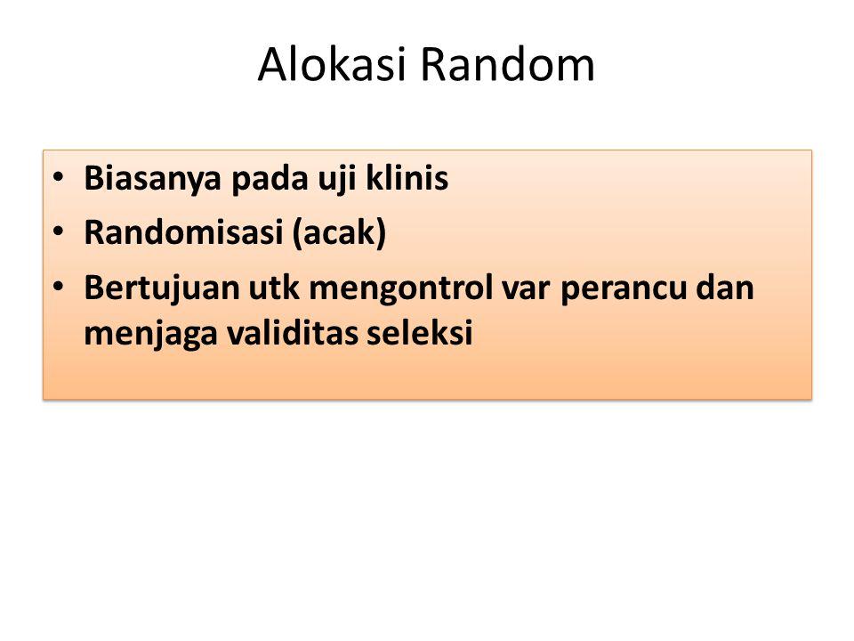 Alokasi Random Biasanya pada uji klinis Randomisasi (acak)