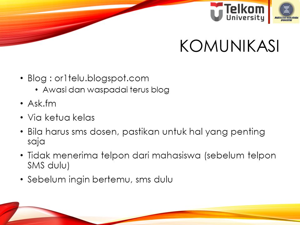 Komunikasi Blog : or1telu.blogspot.com Ask.fm Via ketua kelas