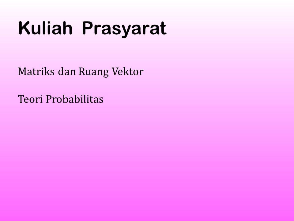 . Kuliah Prasyarat Matriks dan Ruang Vektor Teori Probabilitas