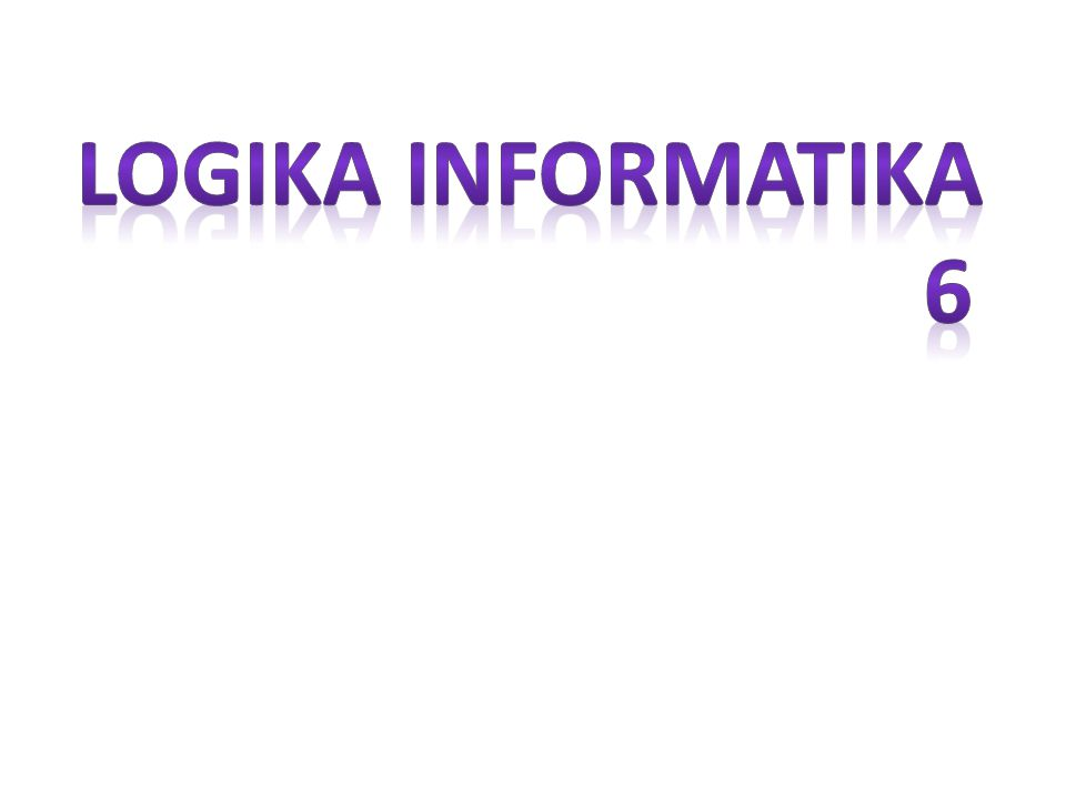 Logika informatika 6