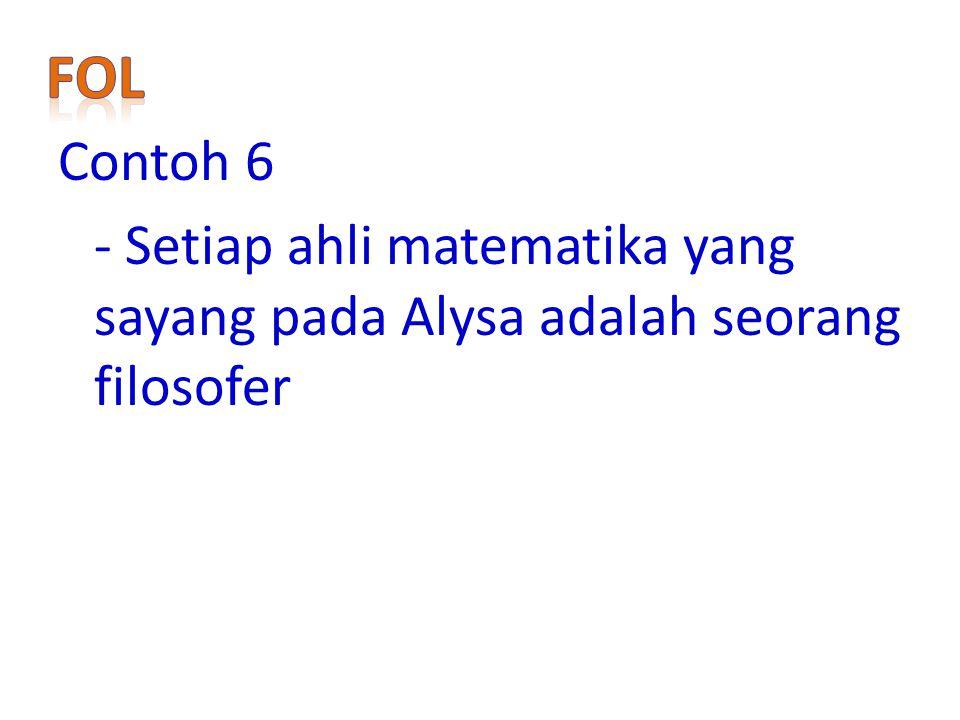 FoL Contoh 6 - Setiap ahli matematika yang sayang pada Alysa adalah seorang filosofer