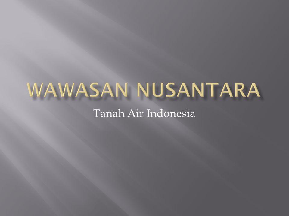 WAWASAN NUSANTARA Tanah Air Indonesia