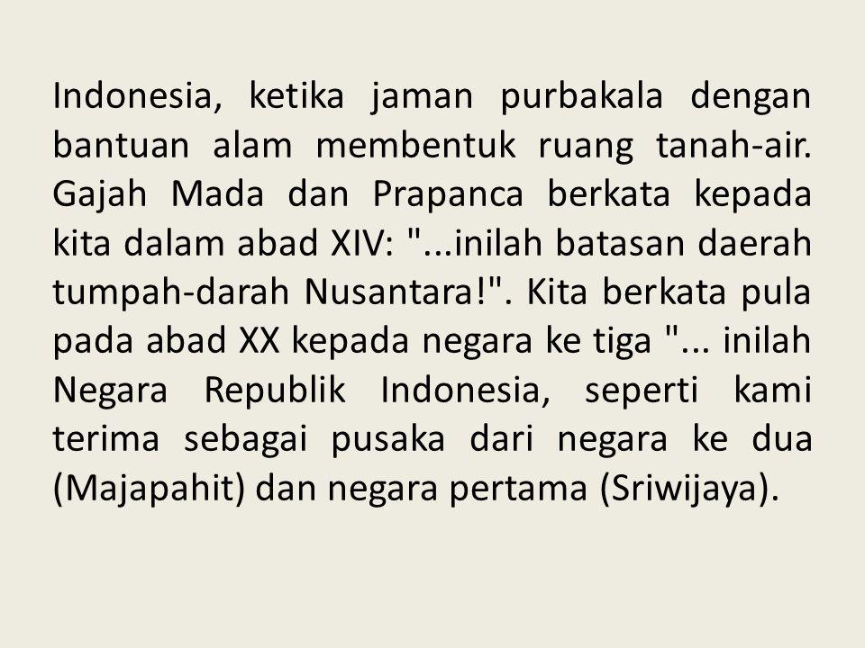 Indonesia, ketika jaman purbakala dengan bantuan alam membentuk ruang tanah-air.