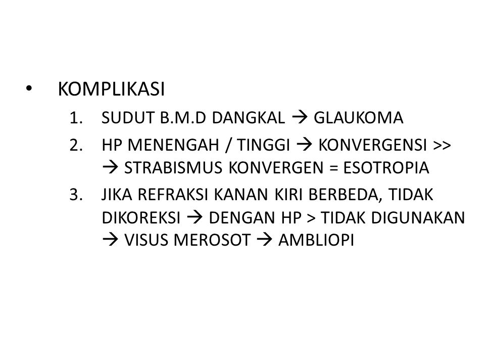 KOMPLIKASI 1. SUDUT B.M.D DANGKAL  GLAUKOMA