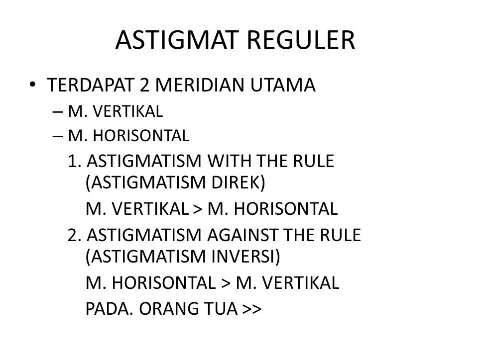 ASTIGMAT REGULER TERDAPAT 2 MERIDIAN UTAMA