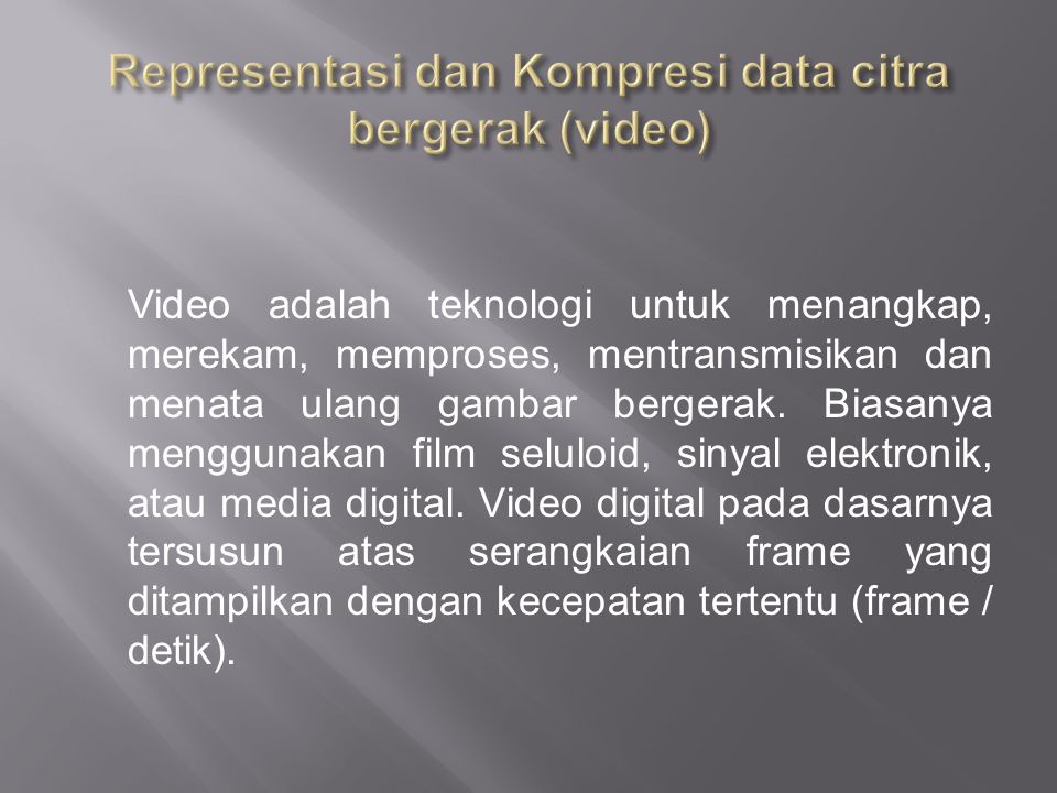Representasi dan Kompresi data citra bergerak (video)