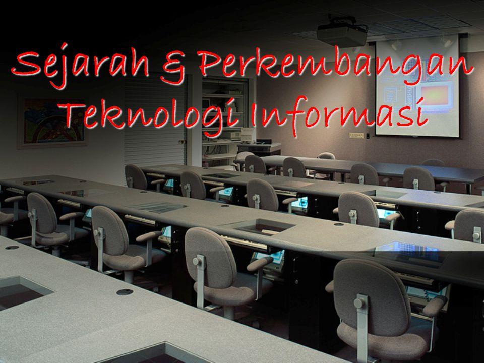 Sejarah & Perkembangan Teknologi Informasi