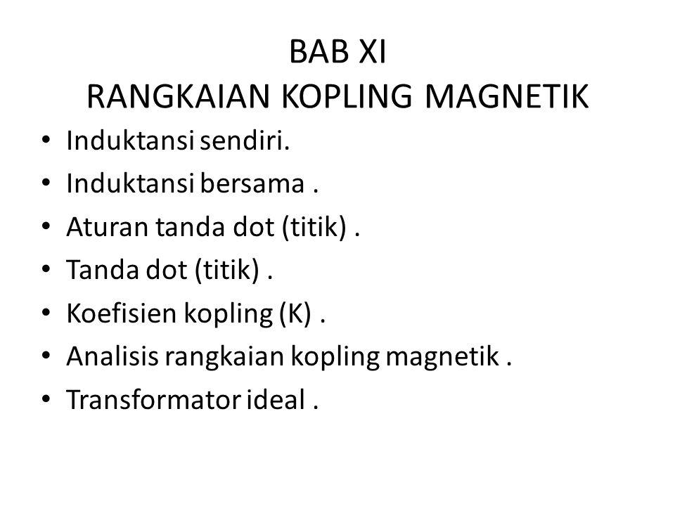 BAB XI RANGKAIAN KOPLING MAGNETIK