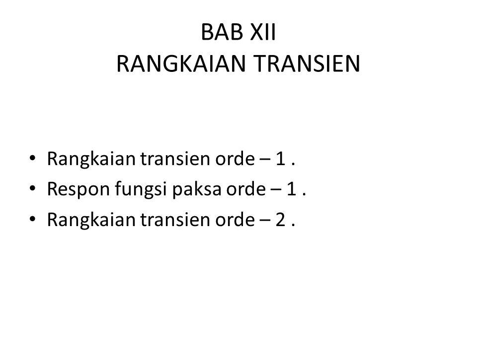 BAB XII RANGKAIAN TRANSIEN