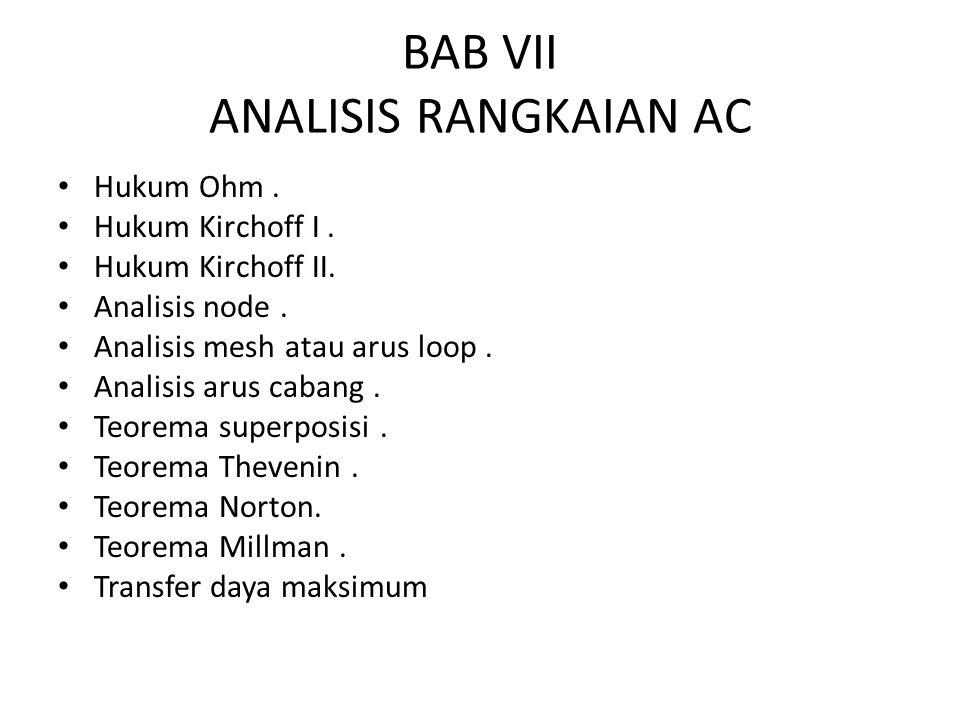 BAB VII ANALISIS RANGKAIAN AC