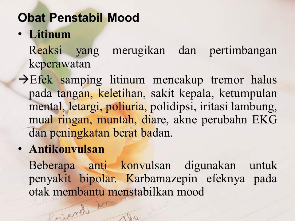 Obat Penstabil Mood Litinum. Reaksi yang merugikan dan pertimbangan keperawatan.