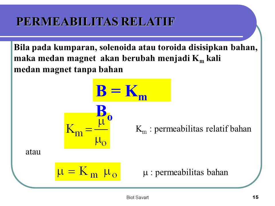 B = Km Bo PERMEABILITAS RELATIF