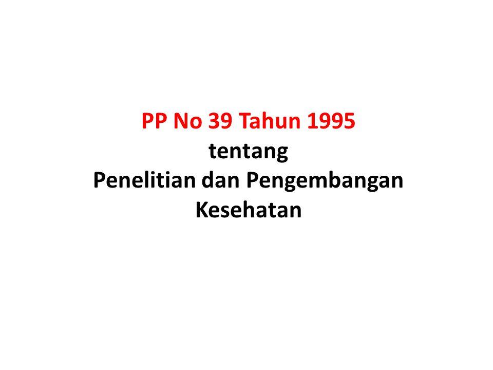 PP No 39 Tahun 1995 tentang Penelitian dan Pengembangan Kesehatan