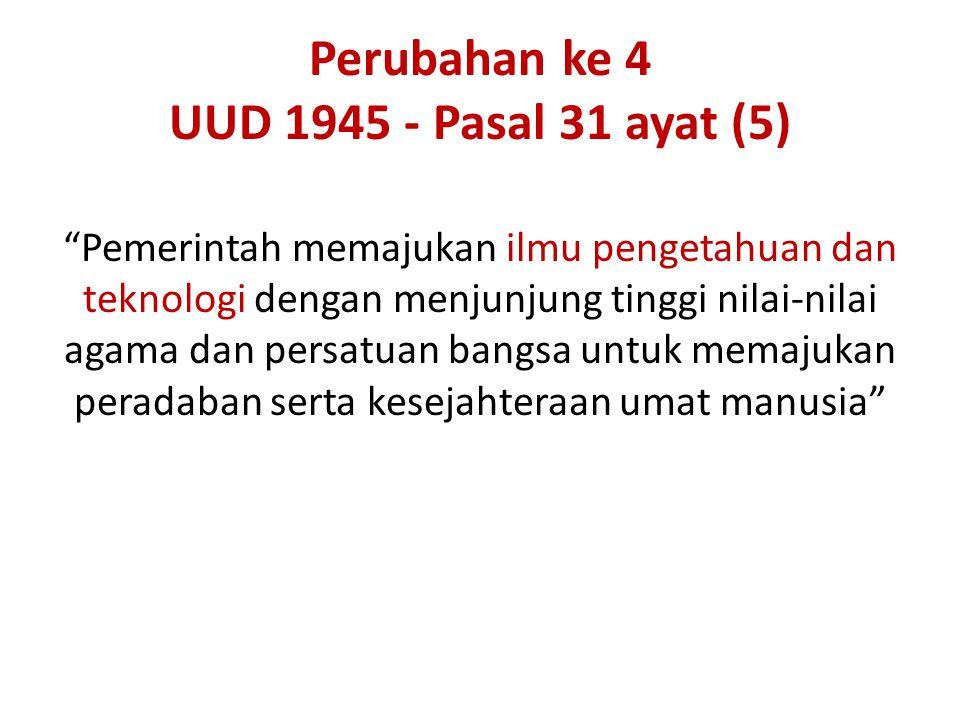 Perubahan ke 4 UUD 1945 - Pasal 31 ayat (5)