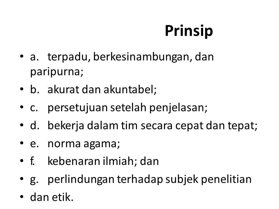 Prinsip a. terpadu, berkesinambungan, dan paripurna;