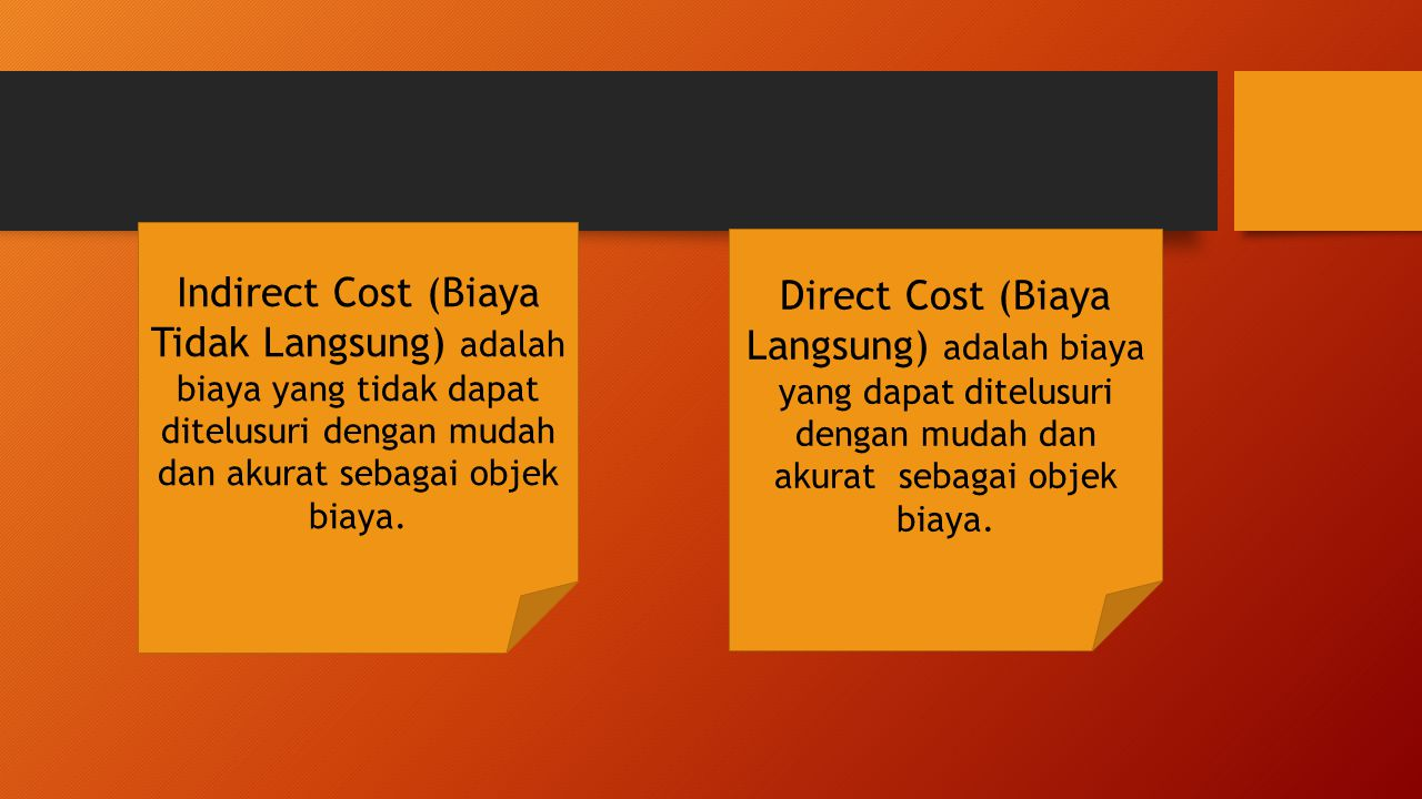 Indirect Cost (Biaya Tidak Langsung) adalah biaya yang tidak dapat ditelusuri dengan mudah dan akurat sebagai objek biaya.