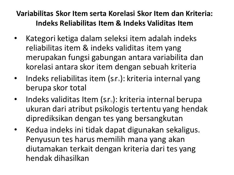 Variabilitas Skor Item serta Korelasi Skor Item dan Kriteria: Indeks Reliabilitas Item & Indeks Validitas Item