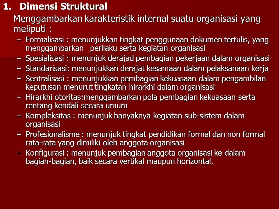 Menggambarkan karakteristik internal suatu organisasi yang meliputi :