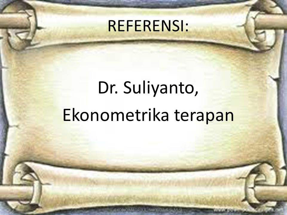 Dr. Suliyanto, Ekonometrika terapan REFERENSI: