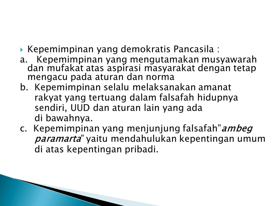 Kepemimpinan yang demokratis Pancasila :