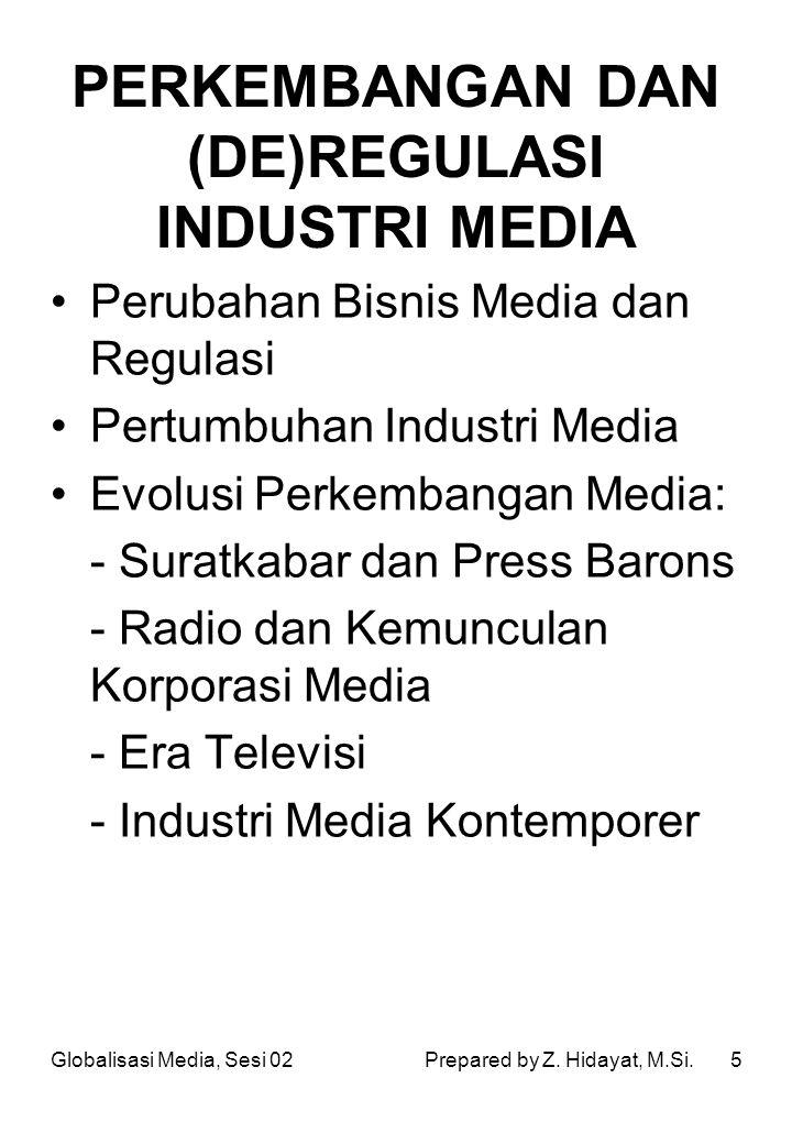 PERKEMBANGAN DAN (DE)REGULASI INDUSTRI MEDIA
