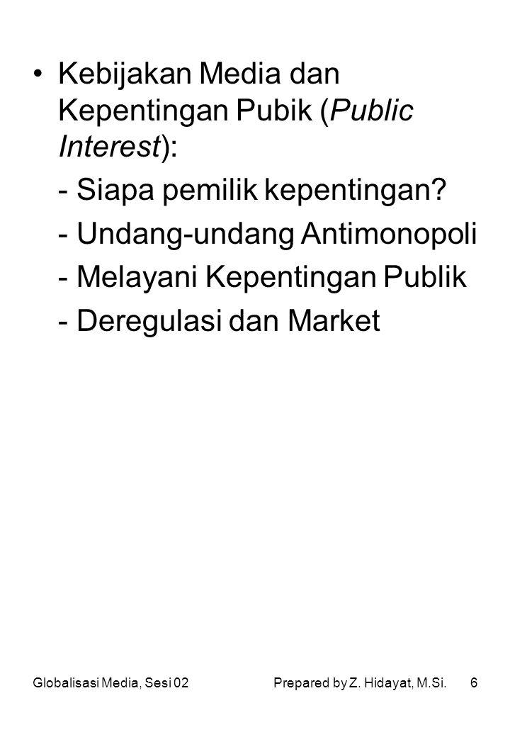 Kebijakan Media dan Kepentingan Pubik (Public Interest):