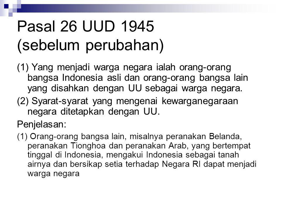 Pasal 26 UUD 1945 (sebelum perubahan)