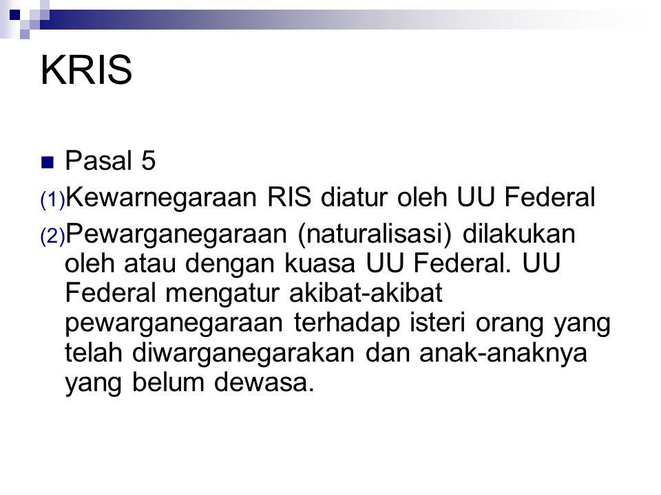 KRIS Pasal 5 Kewarnegaraan RIS diatur oleh UU Federal