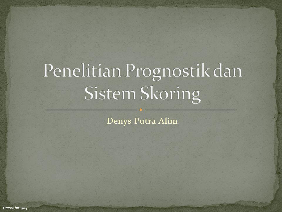 Penelitian Prognostik dan Sistem Skoring