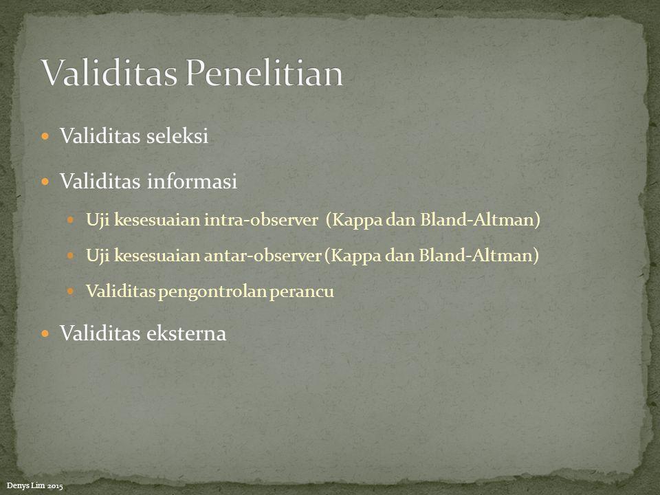 Validitas Penelitian Validitas seleksi Validitas informasi