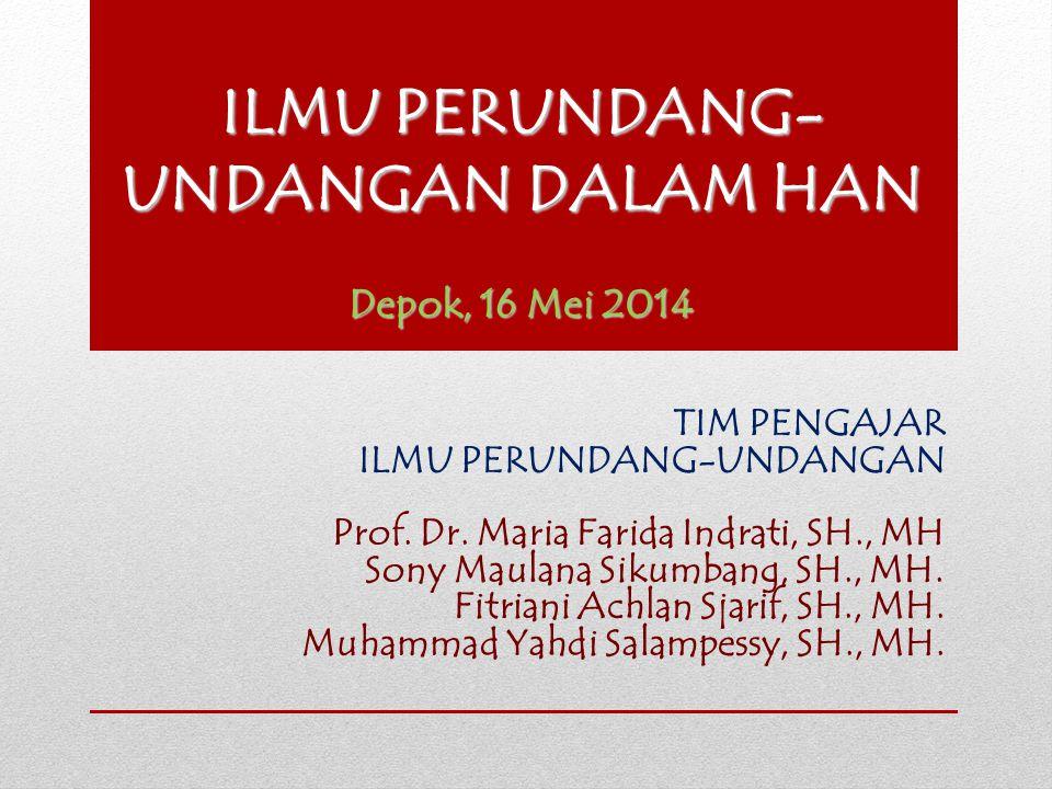 ILMU PERUNDANG-UNDANGAN DALAM HAN Depok, 16 Mei 2014