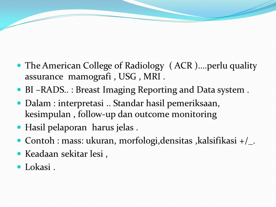 The American College of Radiology ( ACR )…