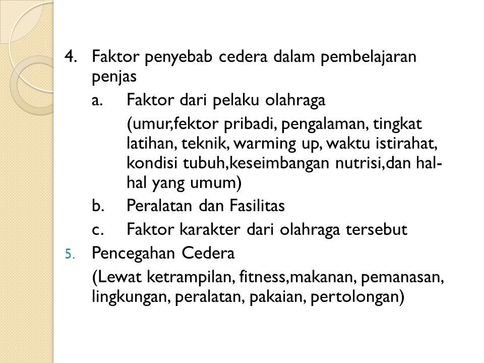 4. Faktor penyebab cedera dalam pembelajaran penjas