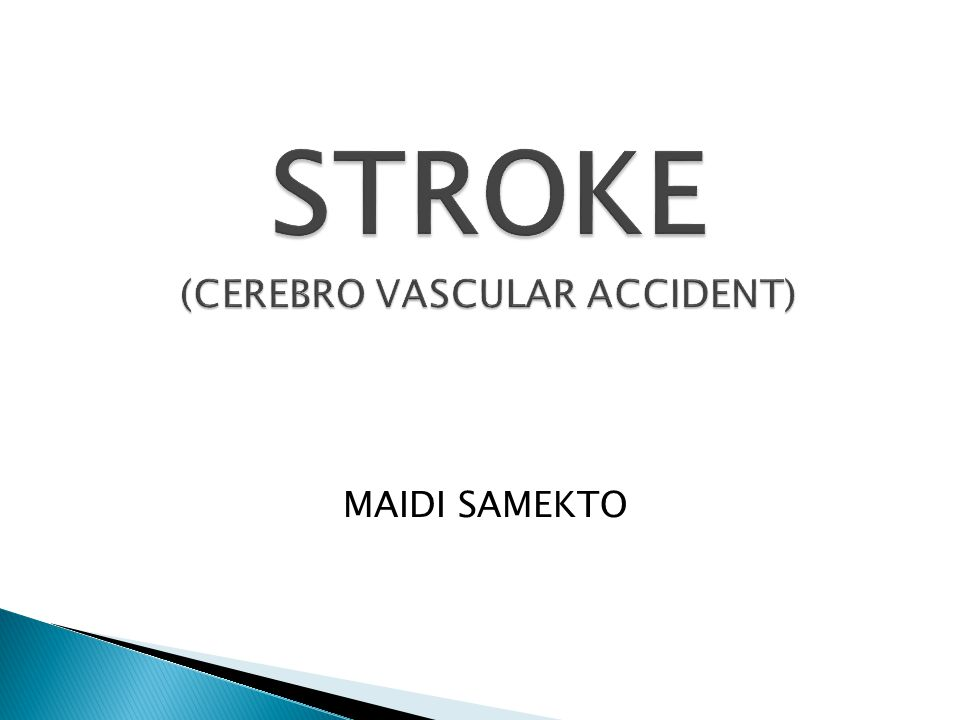 STROKE (CEREBRO VASCULAR ACCIDENT)