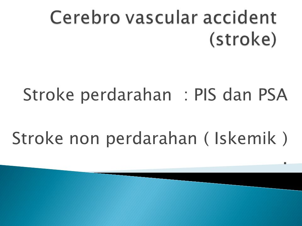 Cerebro vascular accident (stroke)