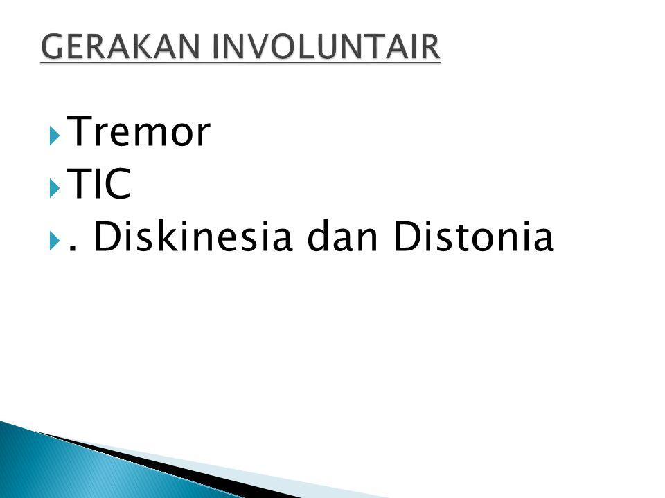 . Diskinesia dan Distonia
