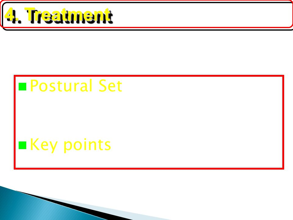 4. Treatment Postural Set Key points