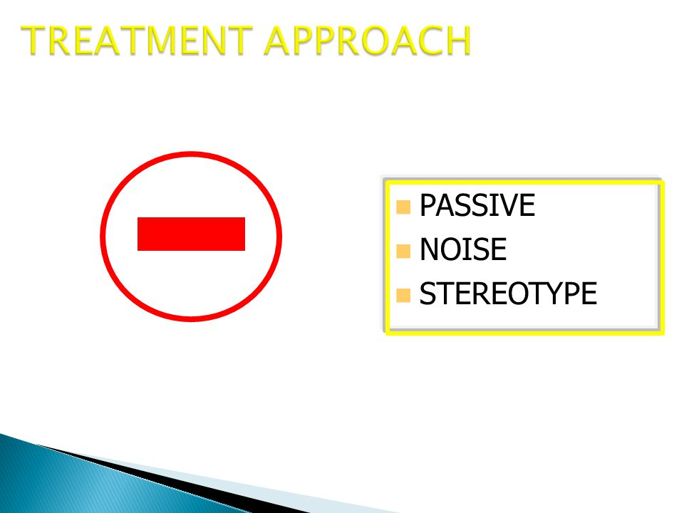 TREATMENT APPROACH PASSIVE NOISE STEREOTYPE