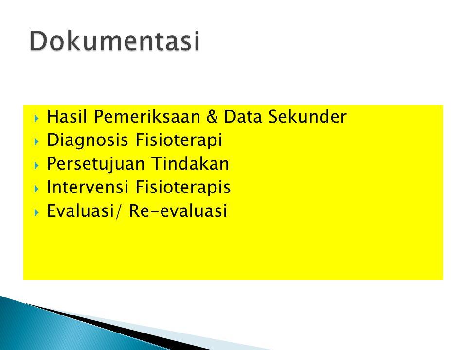 Dokumentasi Hasil Pemeriksaan & Data Sekunder Diagnosis Fisioterapi