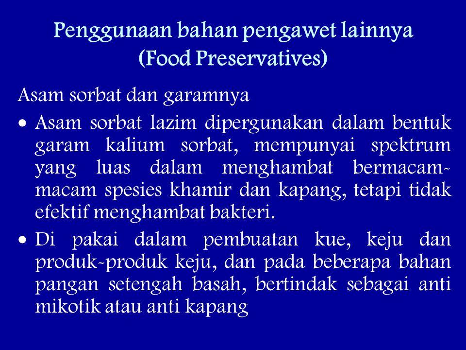Penggunaan bahan pengawet lainnya (Food Preservatives)